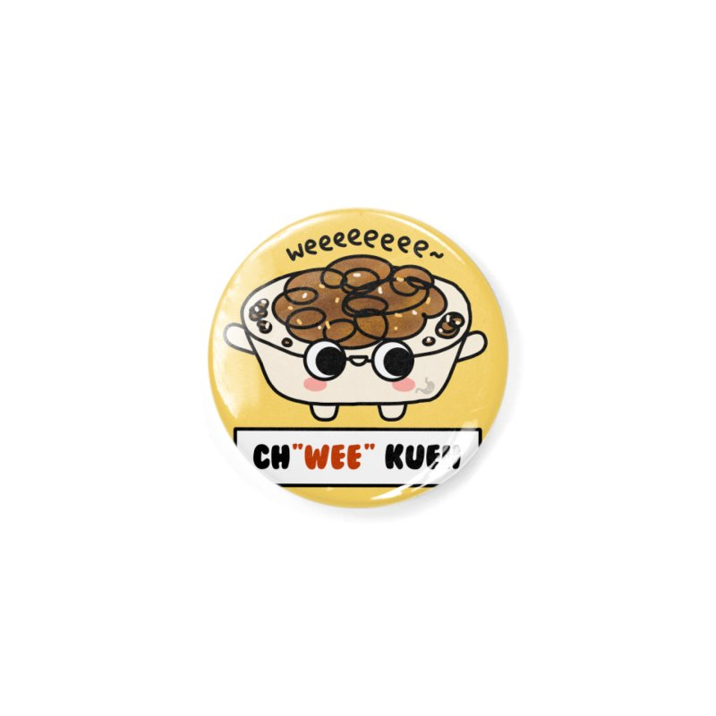 Ch(wee) Kueh (By Singaporeans For Singaporeans) Accessories Button by Laugh And Belly's Merch