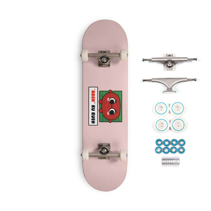 ARGH! Ku Kueh (By Singaporeans For Singaporeans) Accessories Skateboard by Laugh And Belly's Merch
