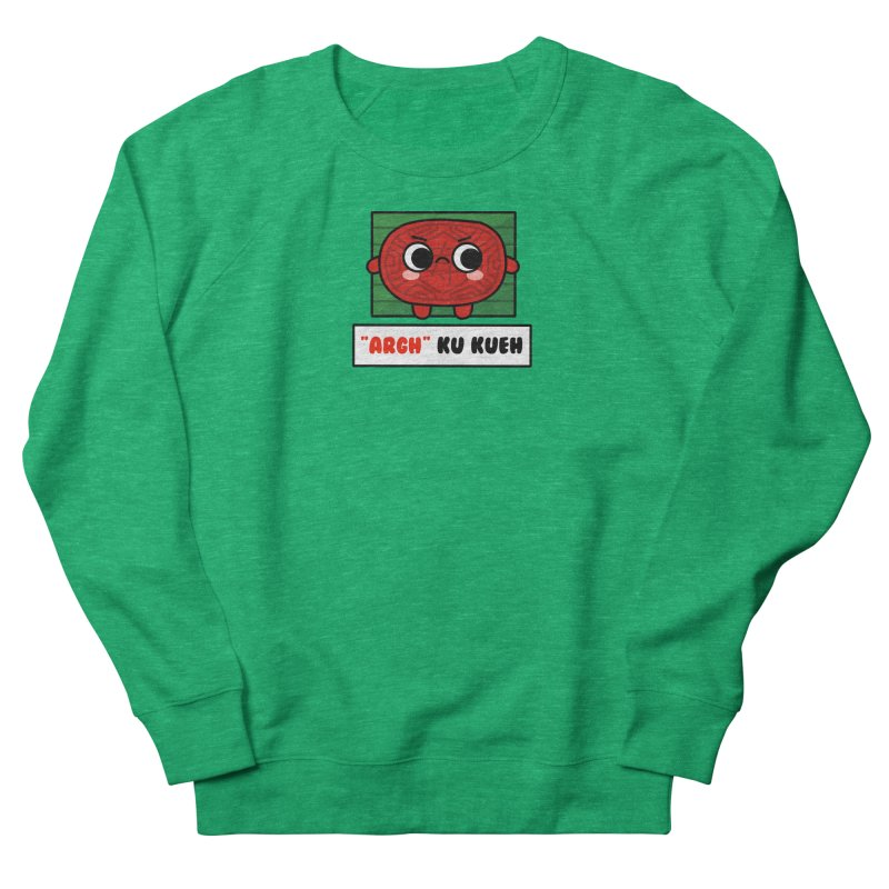 ARGH! Ku Kueh (By Singaporeans For Singaporeans) Women's Sweatshirt by Laugh And Belly's Merch