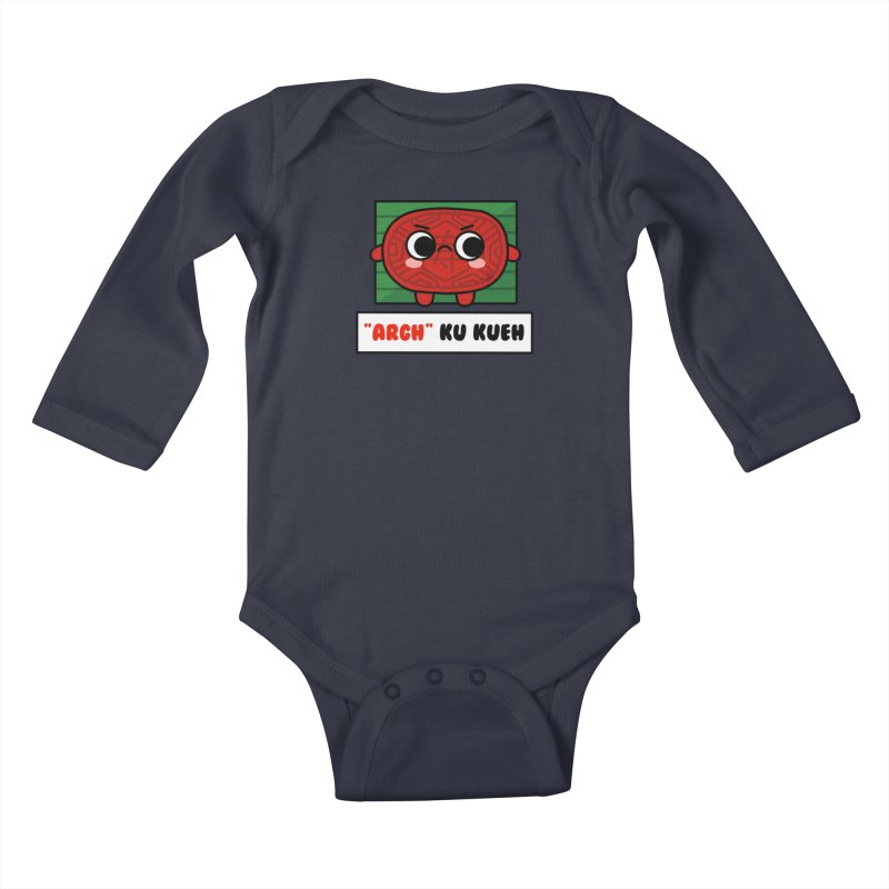 ARGH! Ku Kueh (By Singaporeans For Singaporeans) Kids Baby Longsleeve Bodysuit by Laugh And Belly's Merch