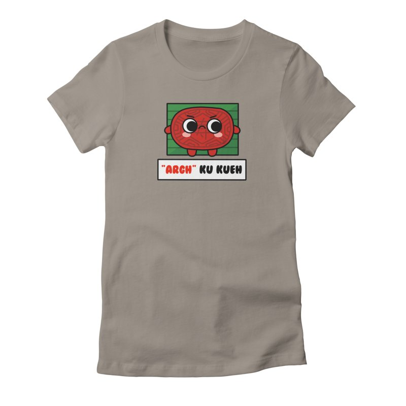 ARGH! Ku Kueh (By Singaporeans For Singaporeans) Women's T-Shirt by Laugh And Belly's Merch