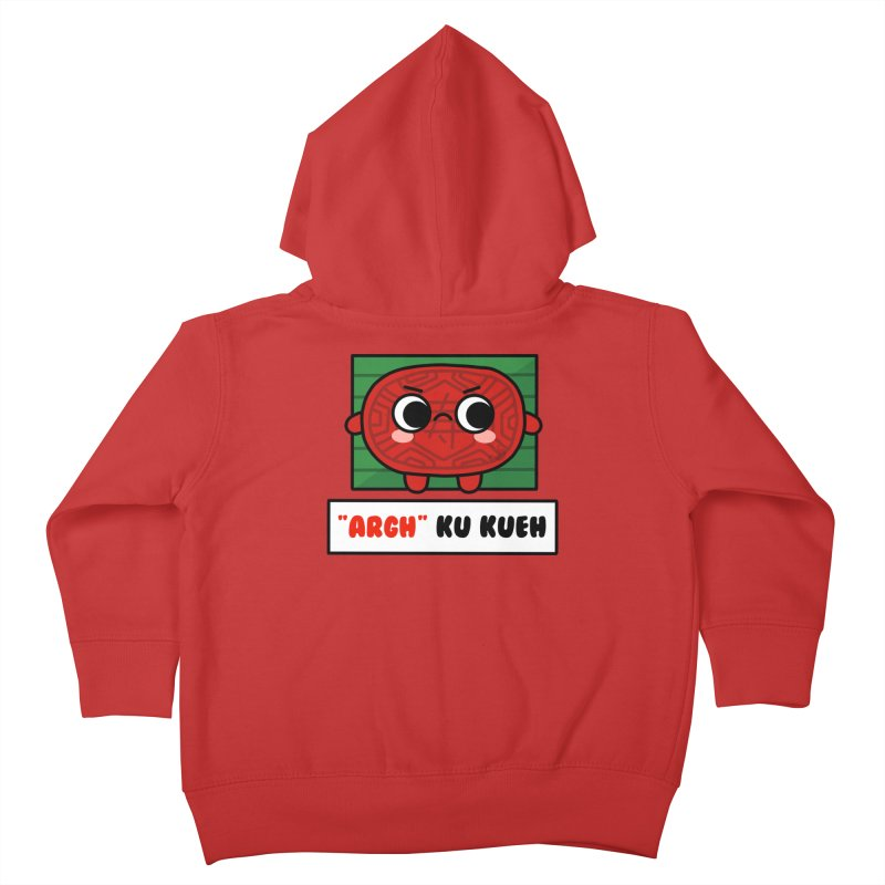 ARGH! Ku Kueh (By Singaporeans For Singaporeans) Kids Toddler Zip-Up Hoody by Laugh And Belly's Merch
