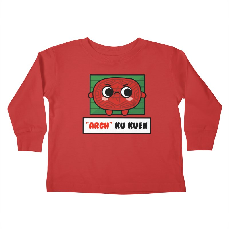 ARGH! Ku Kueh (By Singaporeans For Singaporeans) Kids Toddler Longsleeve T-Shirt by Laugh And Belly's Merch