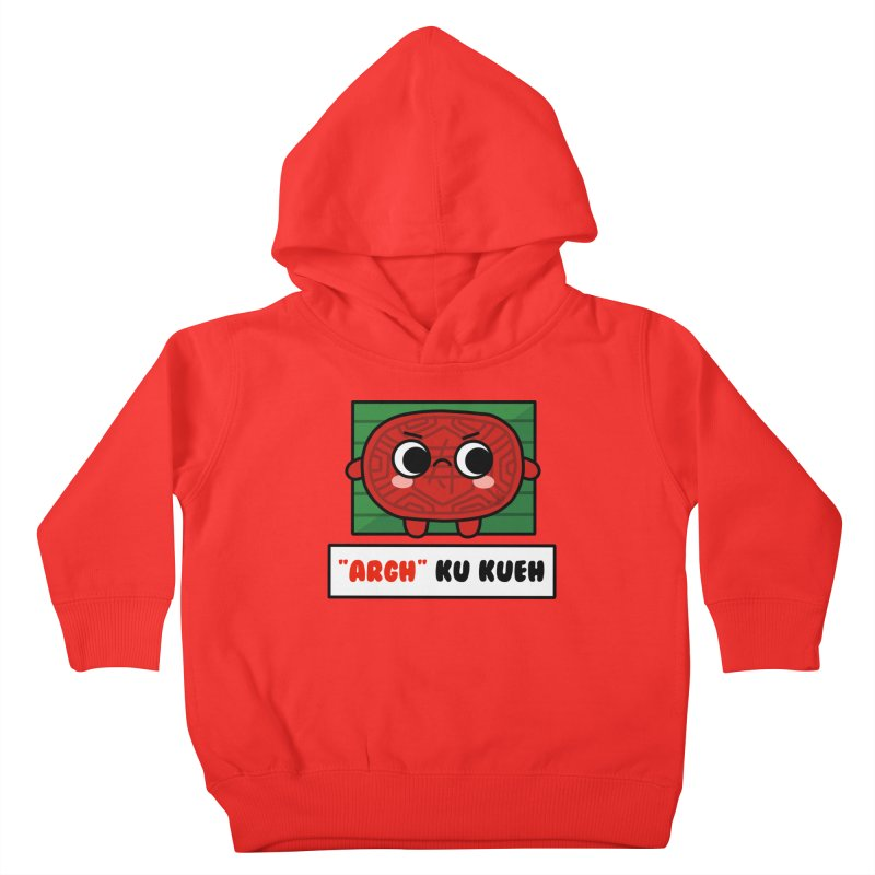 ARGH! Ku Kueh (By Singaporeans For Singaporeans) Kids Toddler Pullover Hoody by Laugh And Belly's Merch