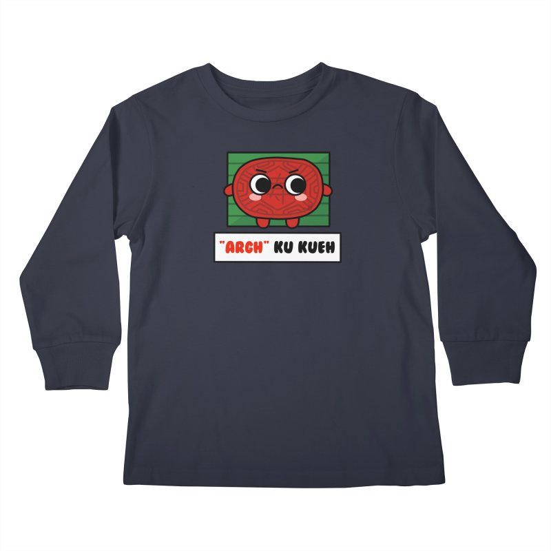 ARGH! Ku Kueh (By Singaporeans For Singaporeans) Kids Longsleeve T-Shirt by Laugh And Belly's Merch