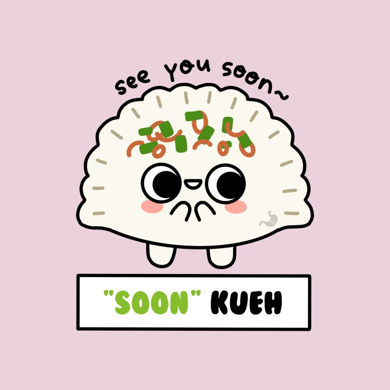 "See You ""Soon"" Kueh (By Singaporeans For Singaporeans) Accessories Skateboard by Laugh And Belly's Merch"