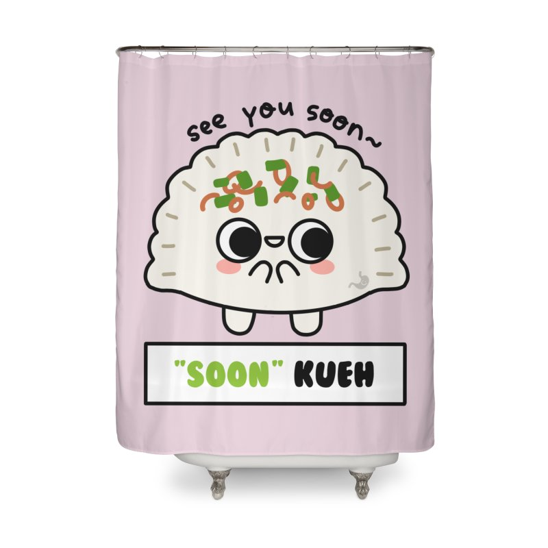 """See You """"Soon"""" Kueh (By Singaporeans For Singaporeans) Home Shower Curtain by Laugh And Belly's Merch"""