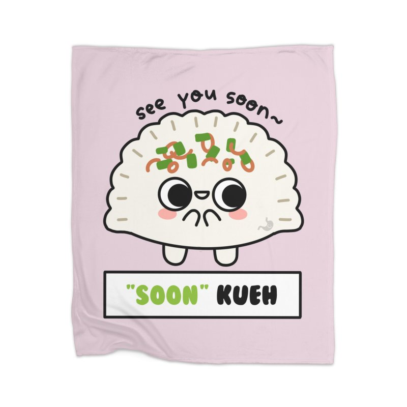 """See You """"Soon"""" Kueh (By Singaporeans For Singaporeans) Home Blanket by Laugh And Belly's Merch"""
