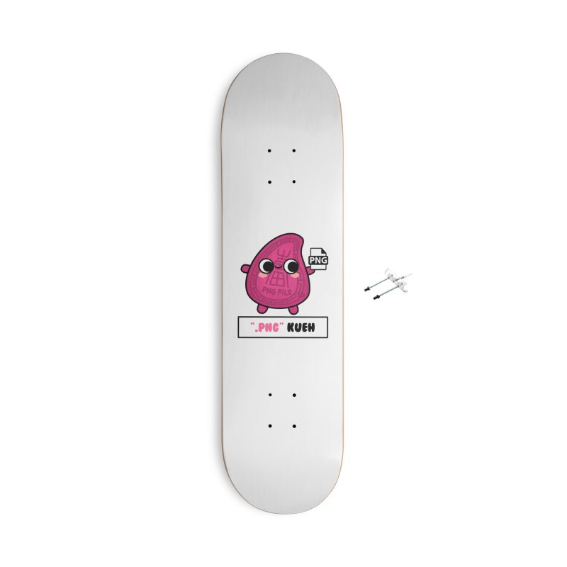 Png Kueh / Kueh.png (By Singaporeans For Singaporeans) Accessories Skateboard by Laugh And Belly's Merch