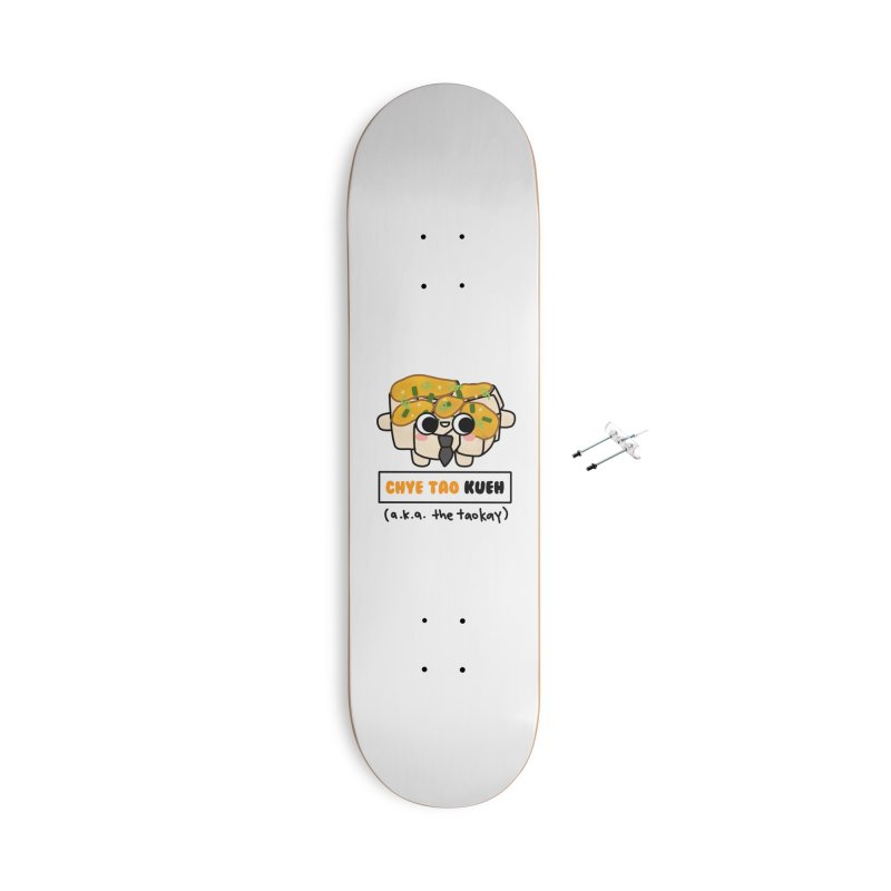 Chye Tao Kueh aka The Boss (By Singaporeans For Singaporeans) Accessories Skateboard by Laugh And Belly's Merch