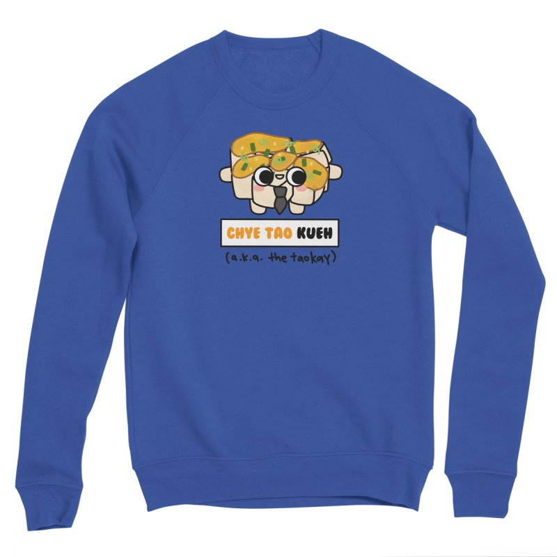 Chye Tao Kueh aka The Boss (By Singaporeans For Singaporeans) Men's Sweatshirt by Laugh And Belly's Merch