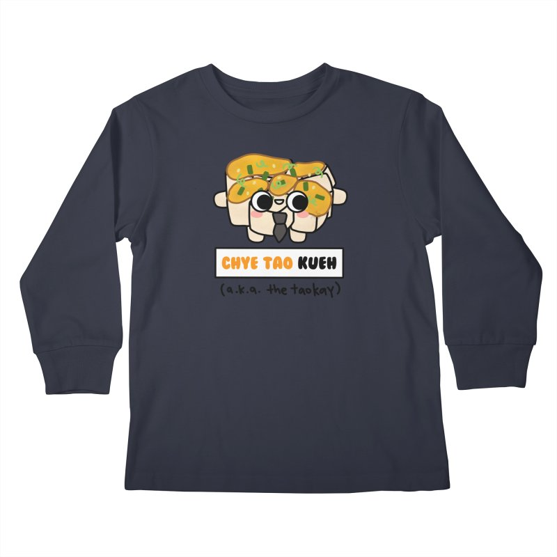 Chye Tao Kueh aka The Boss (By Singaporeans For Singaporeans) Kids Longsleeve T-Shirt by Laugh And Belly's Merch