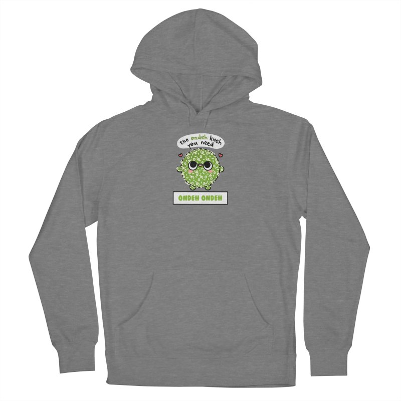 The Ondeh Kueh You Need (By Singaporeans For Singaporeans) Women's Pullover Hoody by Laugh And Belly's Merch