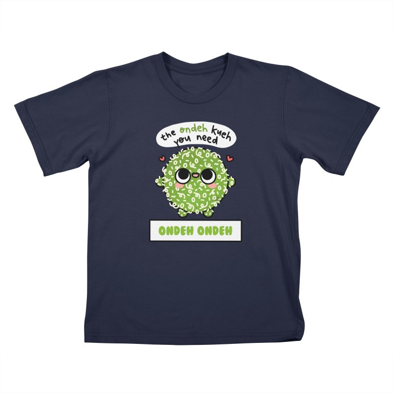 The Ondeh Kueh You Need (By Singaporeans For Singaporeans) Kids T-Shirt by Laugh And Belly's Merch