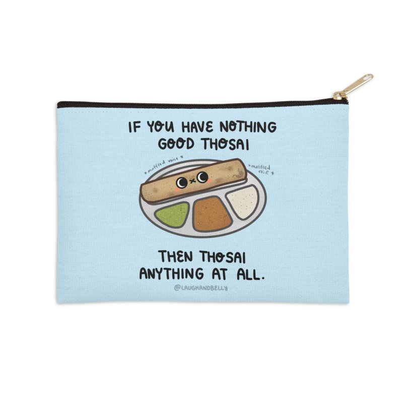 Nothing Good Thosai Accessories Zip Pouch by Laugh And Belly's Merch