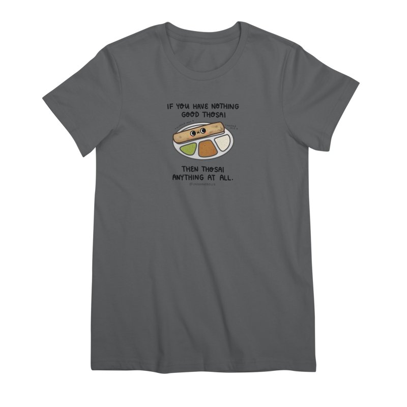 Nothing Good Thosai Women's T-Shirt by Laugh And Belly's Merch