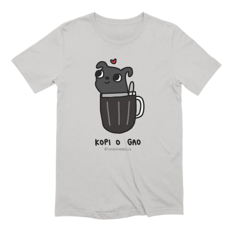 Kopi O Gao (For Singaporeans By Singaporeans) Men's T-Shirt by Laugh And Belly's Merch
