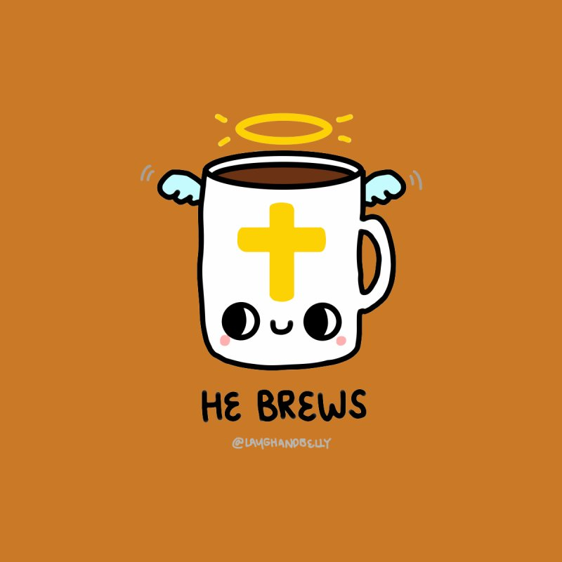 He Brews Accessories Mug by Laugh And Belly's Merch