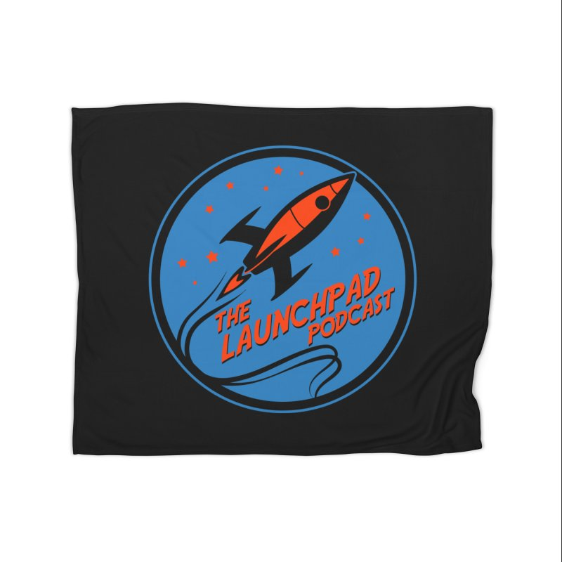 Launchpad Podcast Home Blanket by The Launchpad Podcast