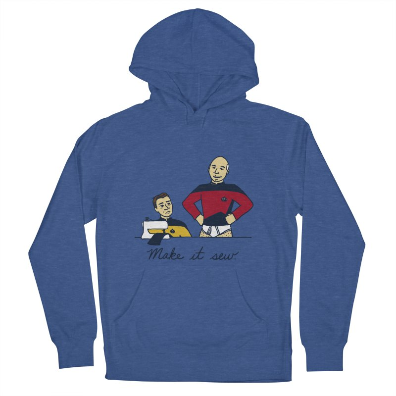 Make It So Women's French Terry Pullover Hoody by laurastead's Artist Shop