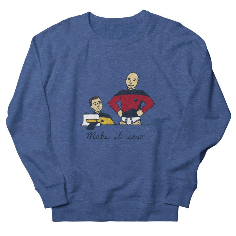 Make It So Women's Sweatshirt by laurastead's Artist Shop