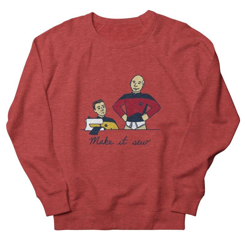 Make It So Women's French Terry Sweatshirt by laurastead's Artist Shop
