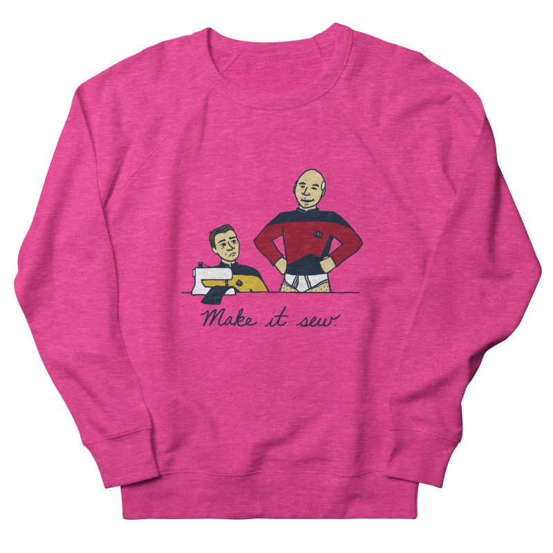 Make It So Women's Sweatshirt by laurastead's Artist Shop