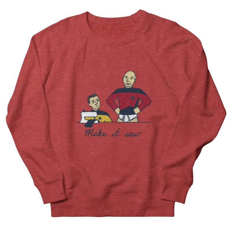 Make It So Men's French Terry Sweatshirt by laurastead's Artist Shop