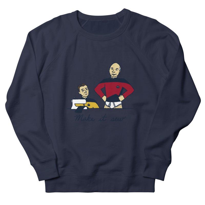 Make It So Men's Sweatshirt by laurastead's Artist Shop