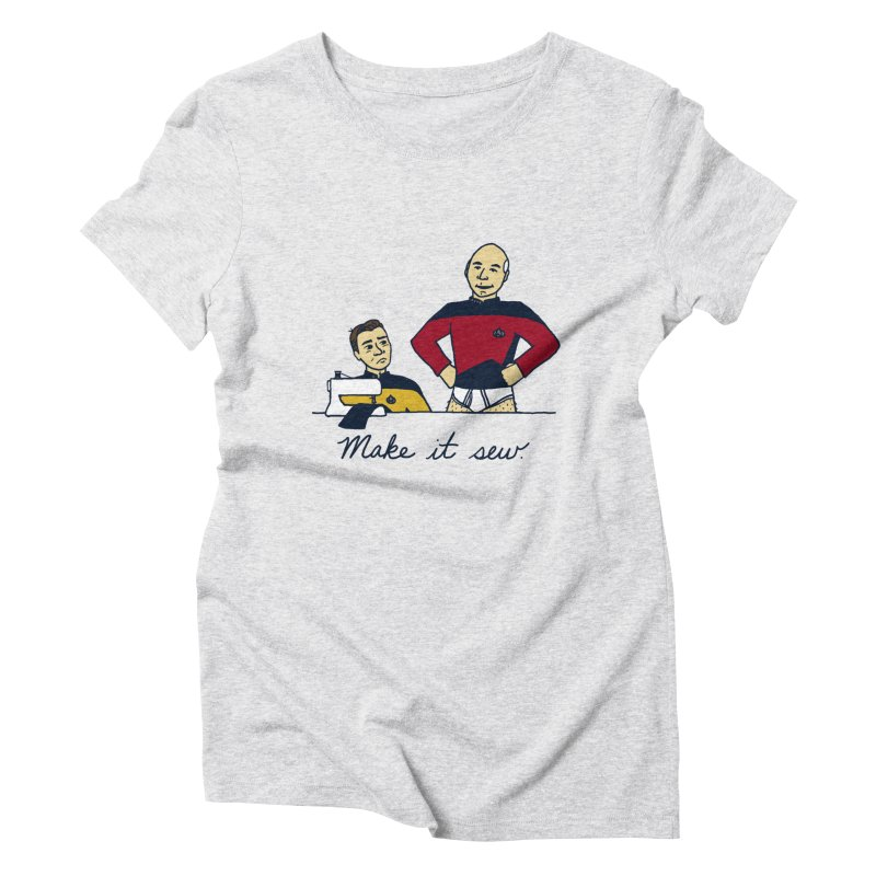 Make It So Women's Triblend T-Shirt by laurastead's Artist Shop