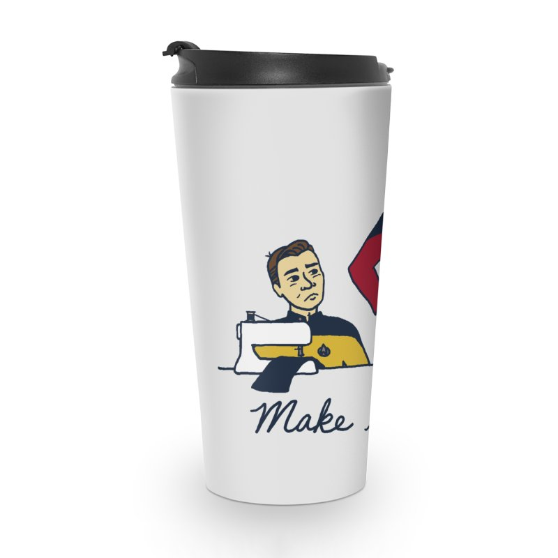 Make It So Accessories Travel Mug by laurastead's Artist Shop