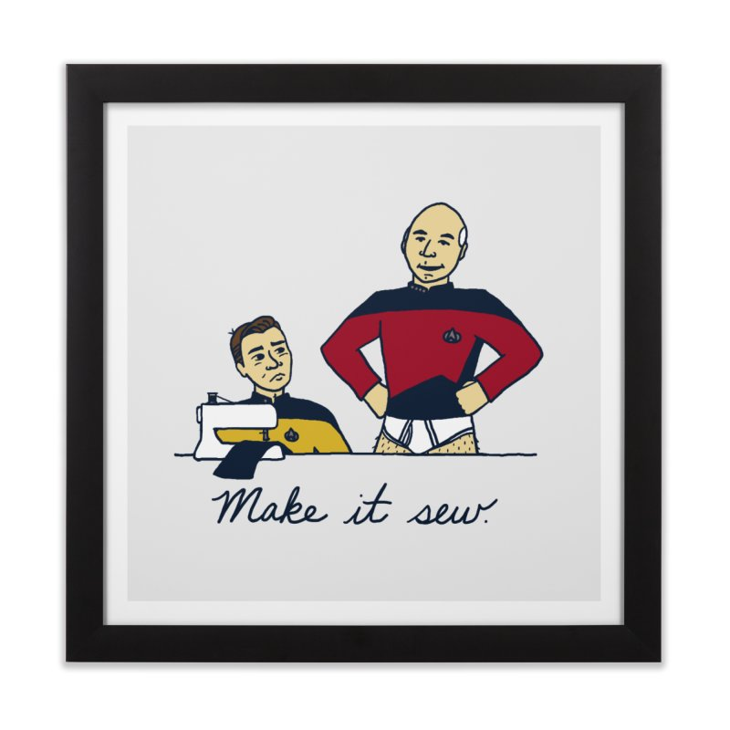 Make It So Home Framed Fine Art Print by laurastead's Artist Shop