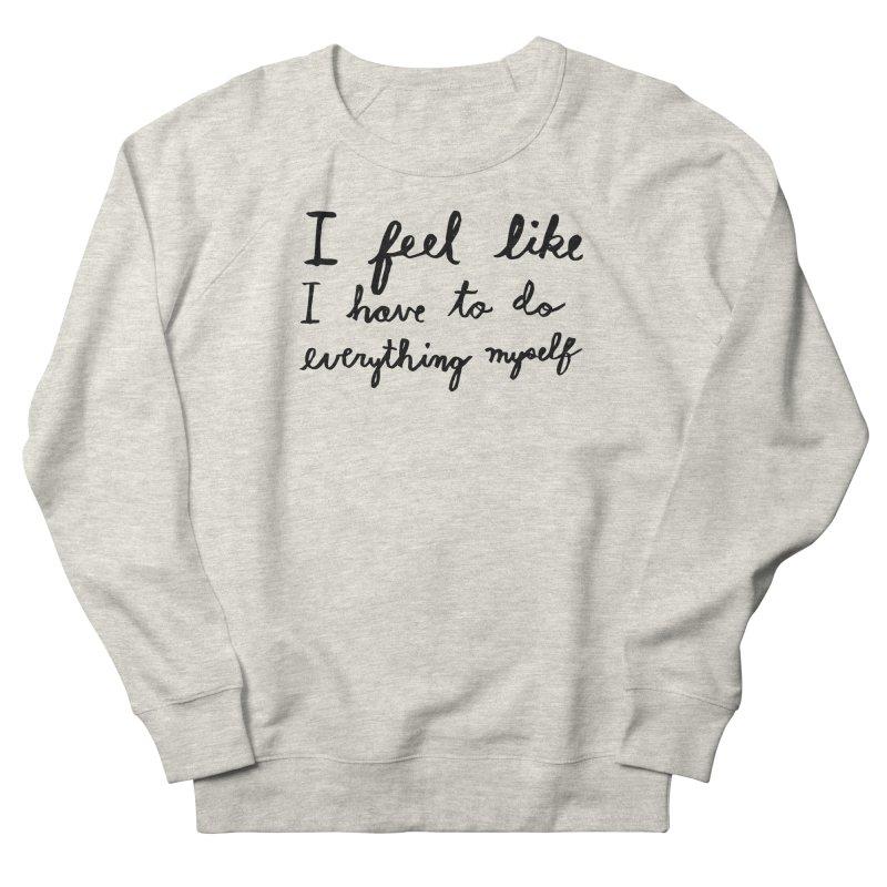 Everything Myself Women's French Terry Sweatshirt by Lauren Things Store