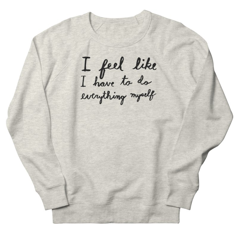 Everything Myself Men's French Terry Sweatshirt by Lauren Things Store