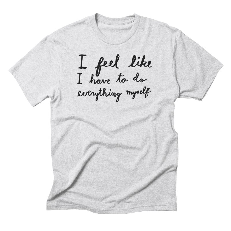 Everything Myself Men's Triblend T-Shirt by Lauren Things Store