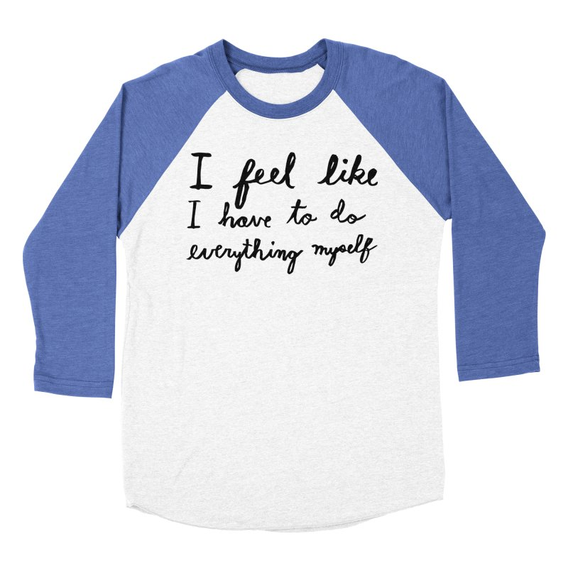Everything Myself Women's Baseball Triblend Longsleeve T-Shirt by Lauren Things Store