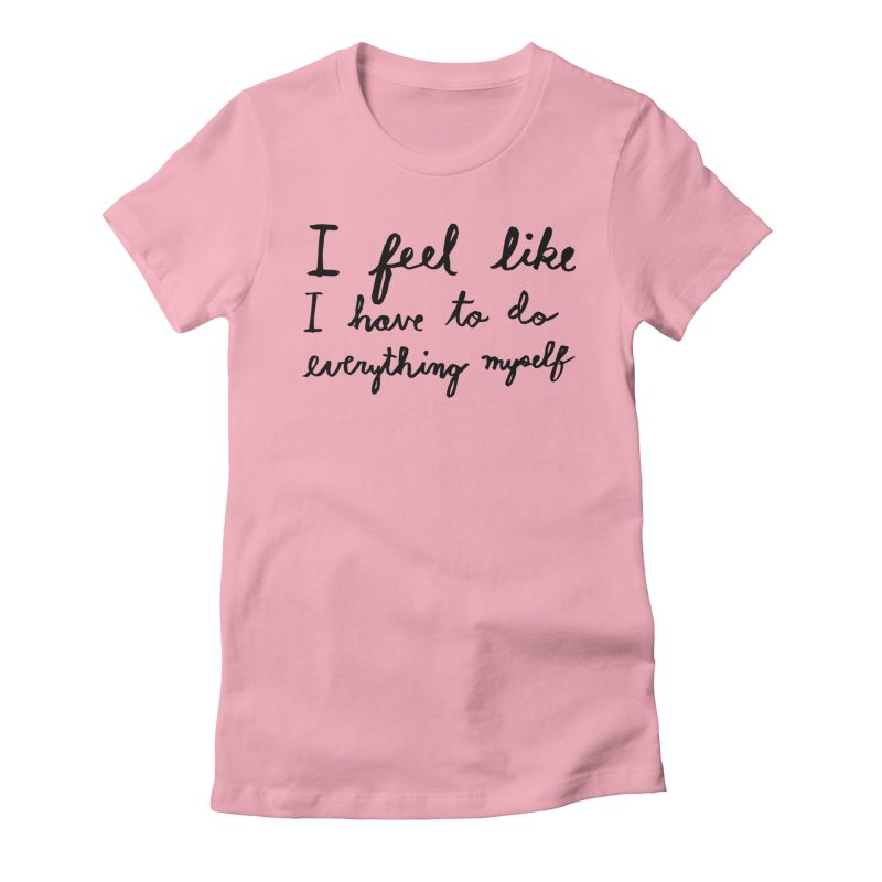 Everything Myself Women's T-Shirt by Lauren Things Store