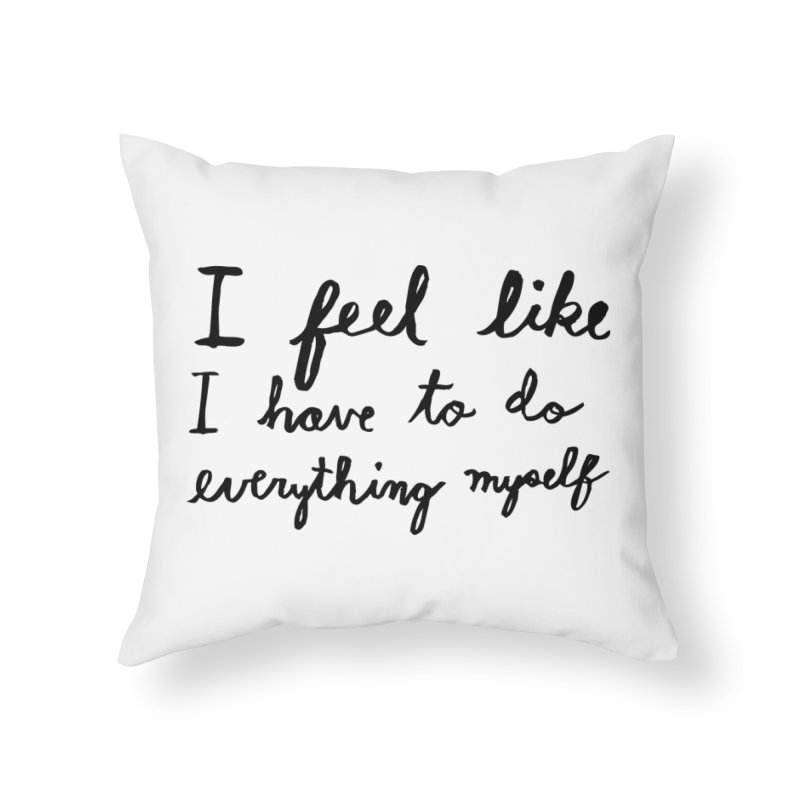 Everything Myself Home Throw Pillow by Lauren Things Store