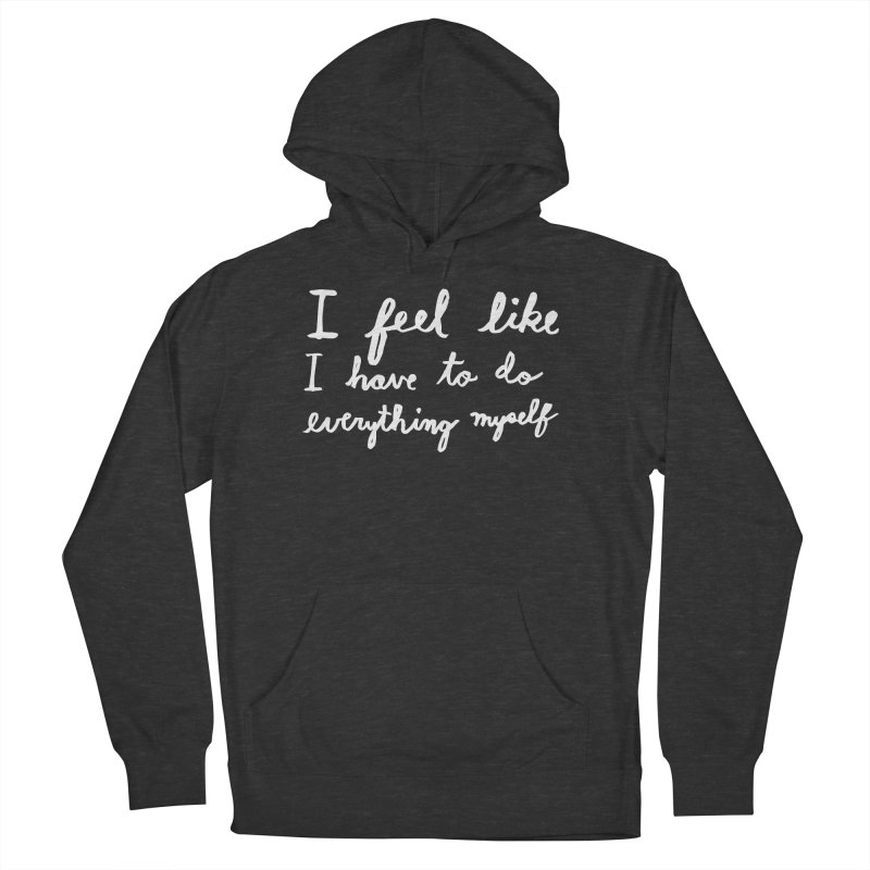 Everything Myself (Light) Men's French Terry Pullover Hoody by Lauren Things Store