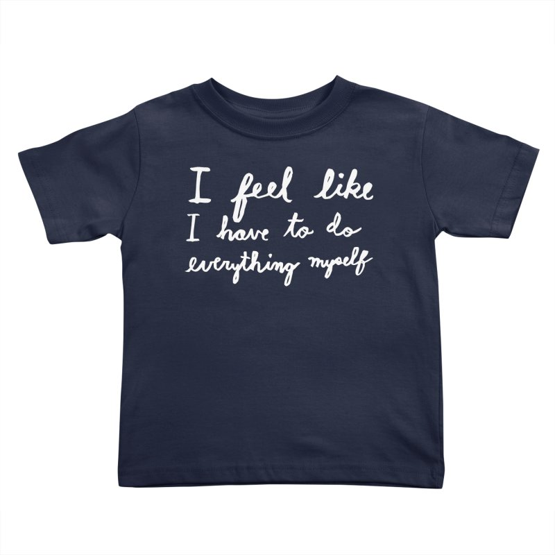 Everything Myself (Light) Kids Toddler T-Shirt by Lauren Things Store