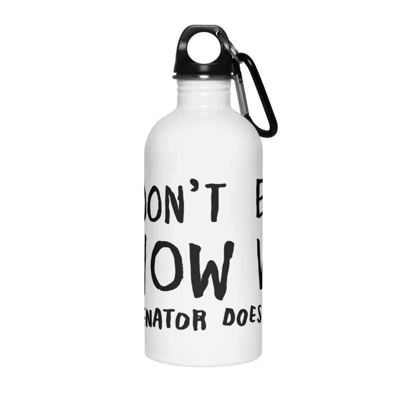 I Don't Even Know Accessories Water Bottle by Lauren Things Store