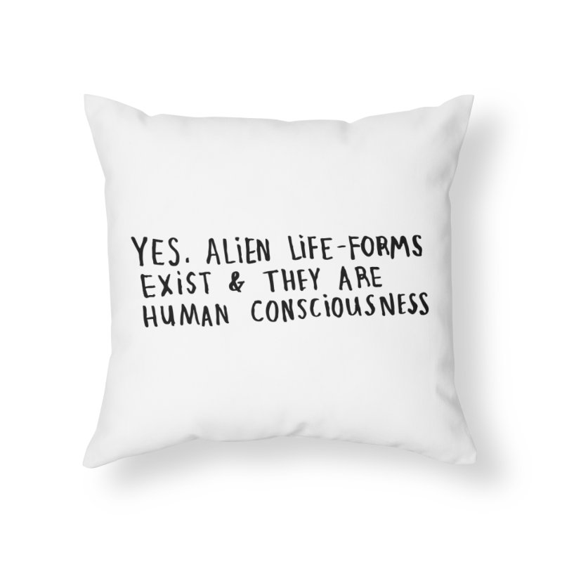 Yes Alien Life Home Throw Pillow by Lauren Things Store