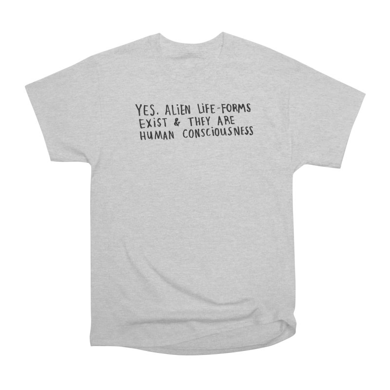 Yes Alien Life Men's Classic T-Shirt by Lauren Things Store