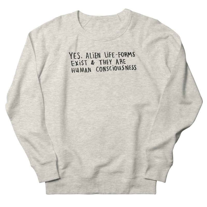 Yes Alien Life Men's French Terry Sweatshirt by Lauren Things Store