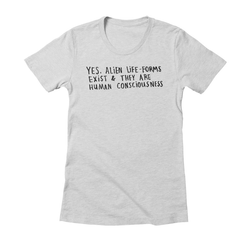 Yes Alien Life Women's Fitted T-Shirt by Lauren Things Store
