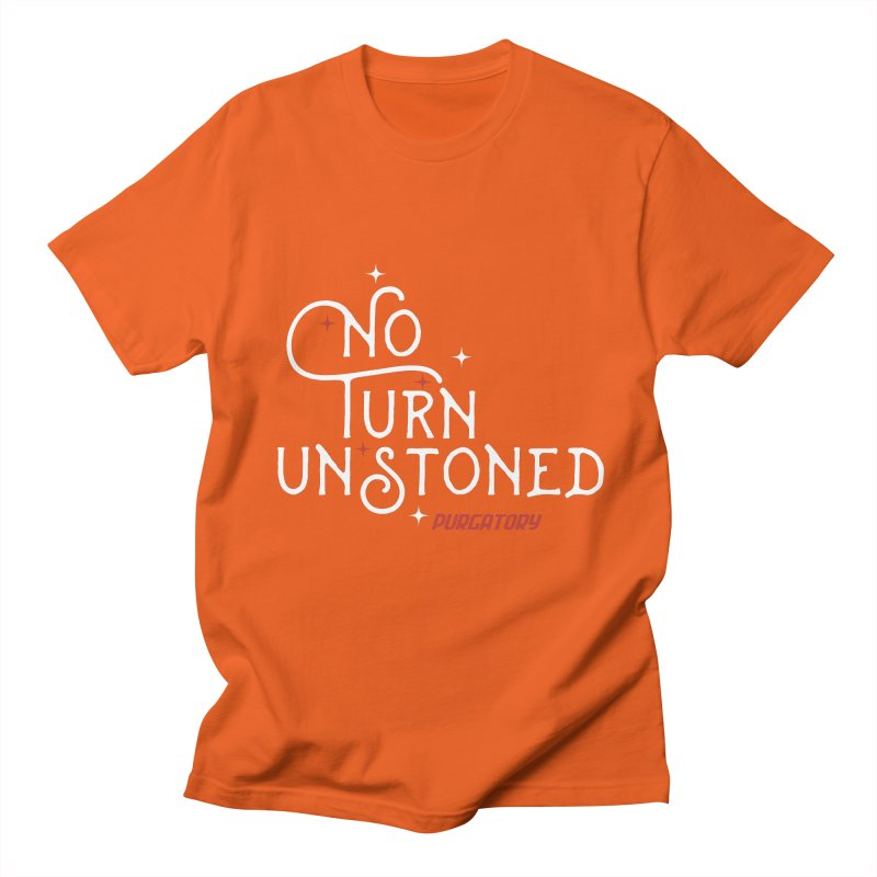 No Turn Unstoned Women's Unisex T-Shirt by lauriecullumdesign's Artist Shop