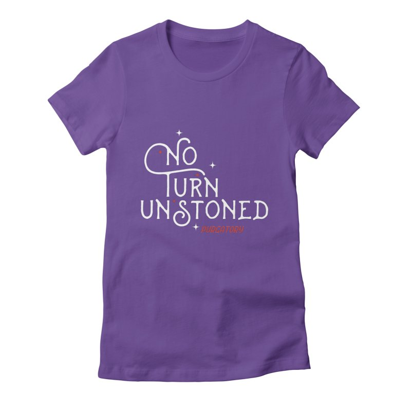 No Turn Unstoned Women's Fitted T-Shirt by lauriecullumdesign's Artist Shop