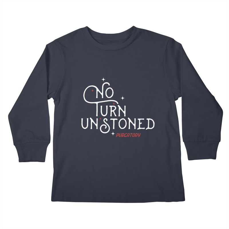 No Turn Unstoned Kids Longsleeve T-Shirt by lauriecullumdesign's Artist Shop