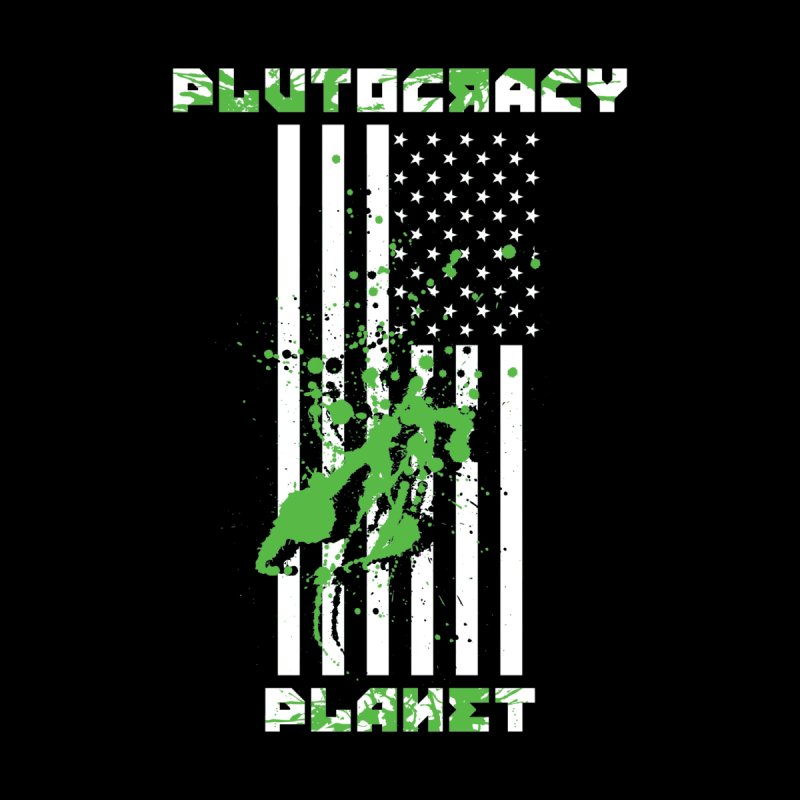 Plutocracy Planet (I) Home Fine Art Print by Lava Bat's Artist Shop