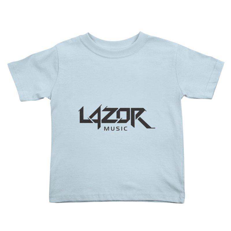 Lazor Music (Black Logo) Kids Toddler T-Shirt by Lazor Music Merchandise